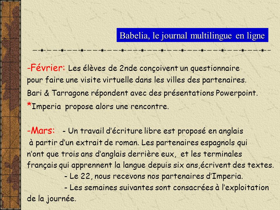 -Février: Les élèves de 2nde conçoivent un questionnaire pour faire une visite virtuelle dans les villes des partenaires. Bari & Tarragone répondent a