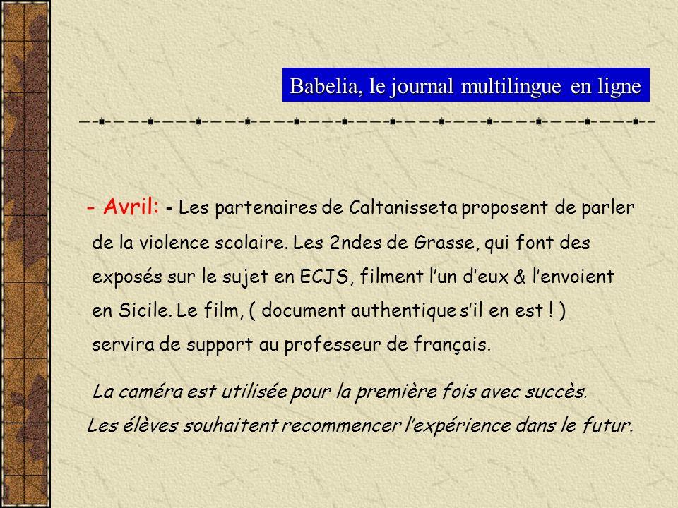 - Avril: - Les partenaires de Caltanisseta proposent de parler de la violence scolaire. Les 2ndes de Grasse, qui font des exposés sur le sujet en ECJS