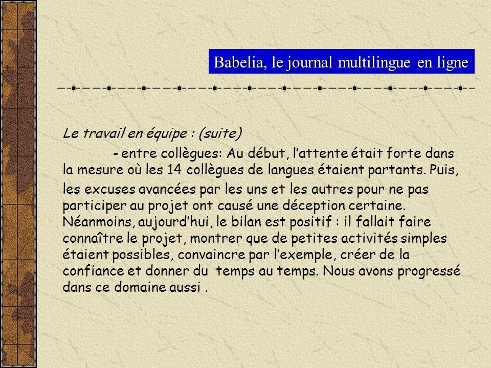 Babelia, le journal multilingue en ligne Le travail en équipe : (suite) - entre collègues: Au début, lattente était forte dans la mesure où les 14 col