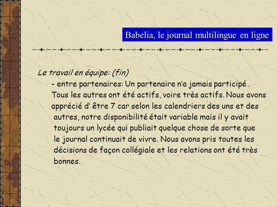 Babelia, le journal multilingue en ligne Le travail en équipe: (fin) - entre partenaires: Un partenaire na jamais participé. Tous les autres ont été a