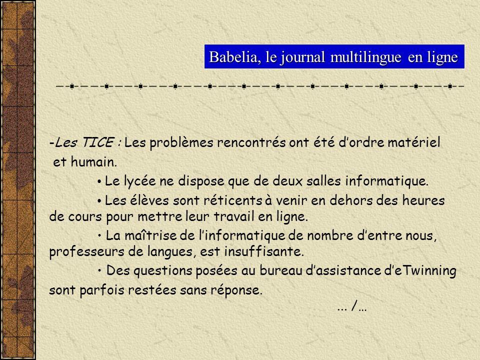 Babelia, le journal multilingue en ligne -Les TICE : Les problèmes rencontrés ont été dordre matériel et humain. Le lycée ne dispose que de deux salle