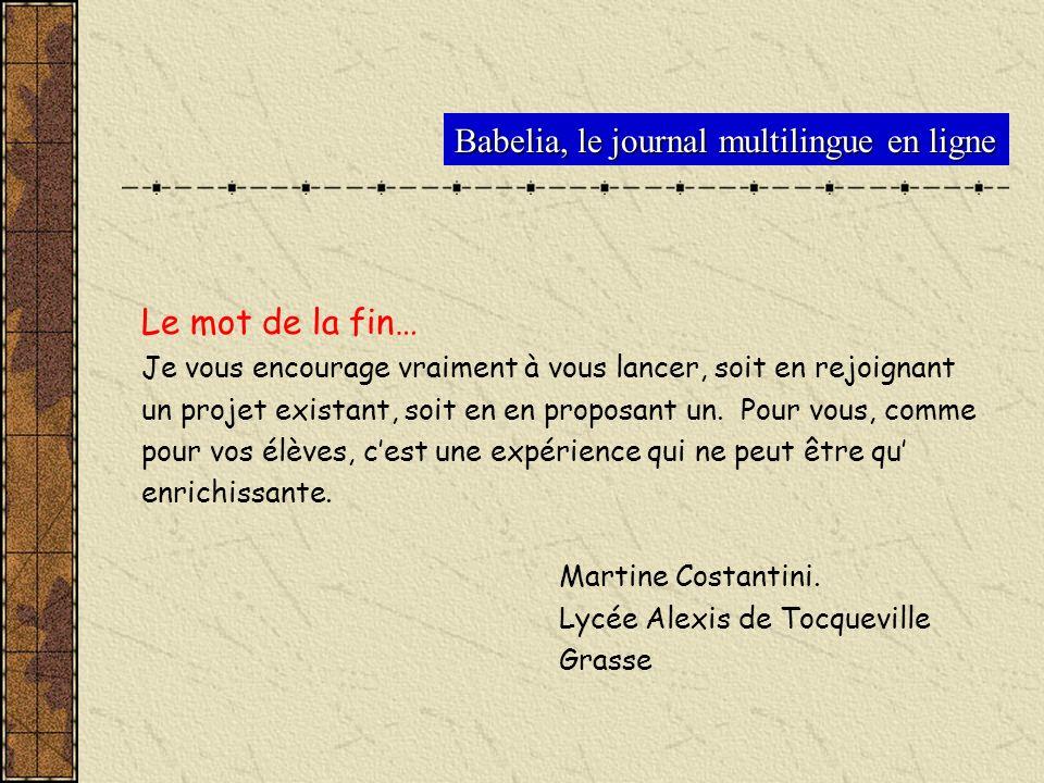 Babelia, le journal multilingue en ligne Le mot de la fin… Je vous encourage vraiment à vous lancer, soit en rejoignant un projet existant, soit en en