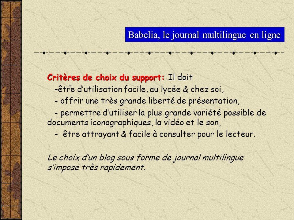 Babelia, le journal multilingue en ligne - Critères de choix du support: Il doit -être dutilisation facile, au lycée & chez soi, - offrir une très gra
