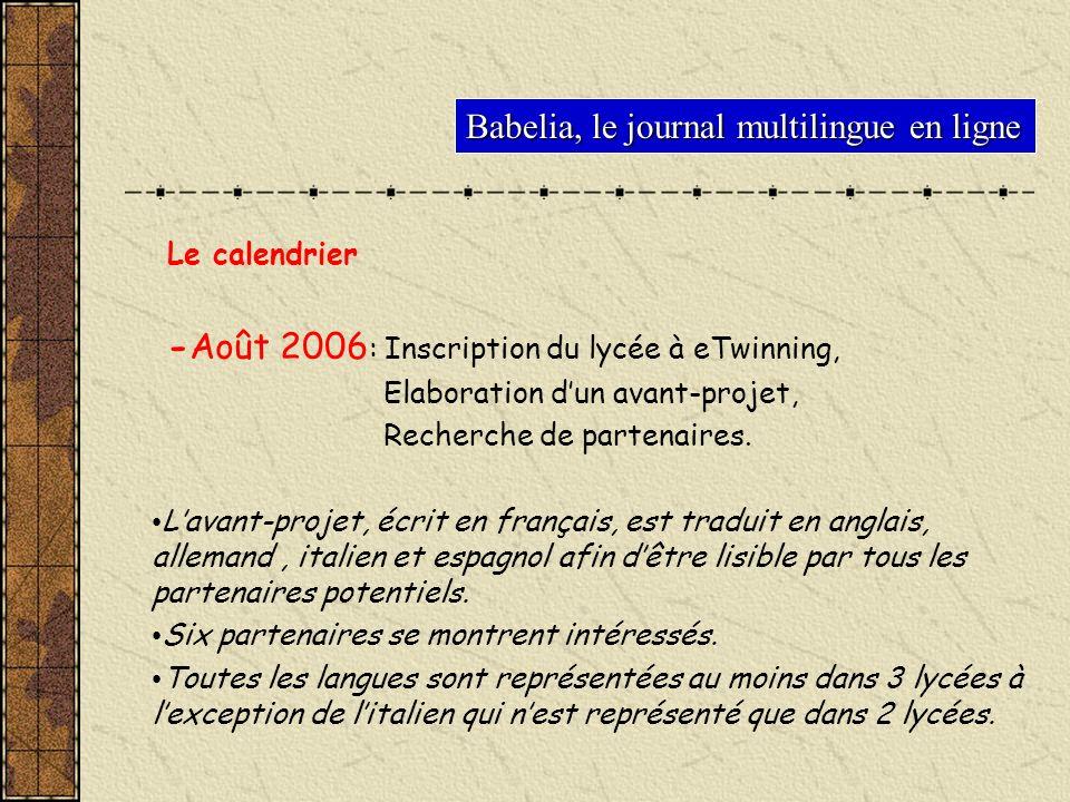 Babelia, le journal multilingue en ligne Le calendrier -Août 2006 : Inscription du lycée à eTwinning, Elaboration dun avant-projet, Recherche de parte