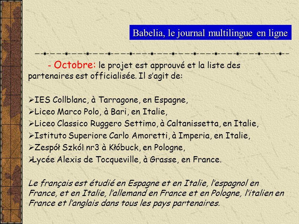 - Octobre: le projet est approuvé et la liste des partenaires est officialisée. Il sagit de: IES Collblanc, à Tarragone, en Espagne, Liceo Marco Polo,