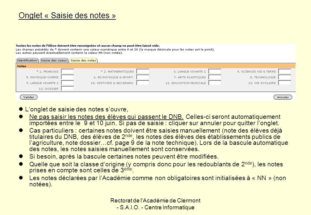 Rectorat de l'Académie de Clermont - S.A.I.O. - Centre Informatique Onglet « Saisie des notes » Longlet de saisie des notes souvre, Ne pas saisir les