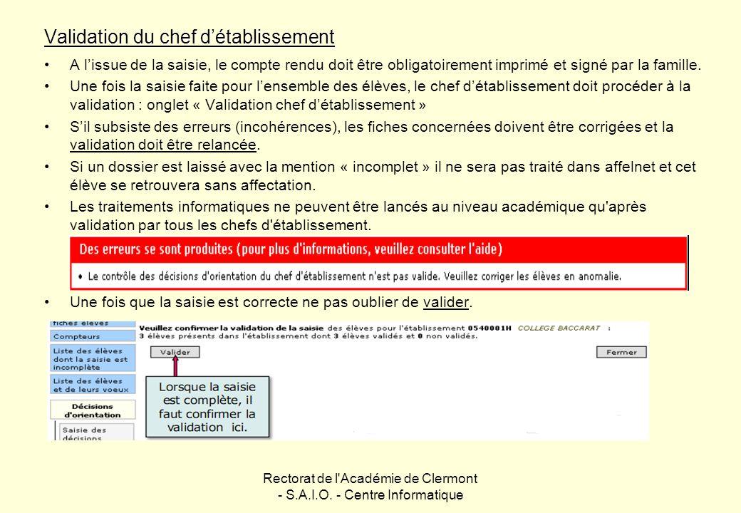 Rectorat de l'Académie de Clermont - S.A.I.O. - Centre Informatique Validation du chef détablissement A lissue de la saisie, le compte rendu doit être