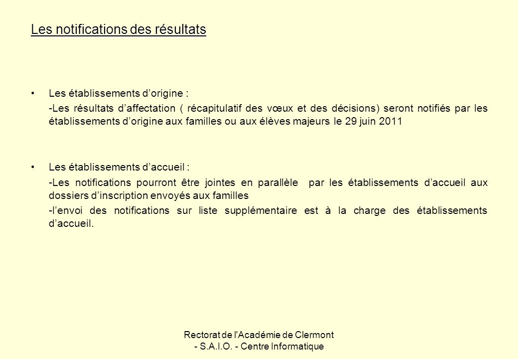 Rectorat de l'Académie de Clermont - S.A.I.O. - Centre Informatique Les notifications des résultats Les établissements dorigine : -Les résultats daffe