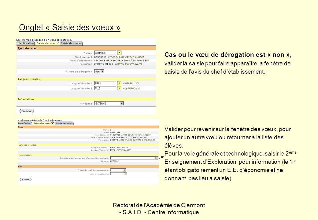 Rectorat de l'Académie de Clermont - S.A.I.O. - Centre Informatique Onglet « Saisie des voeux » Cas ou le vœu de dérogation est « non », valider la sa