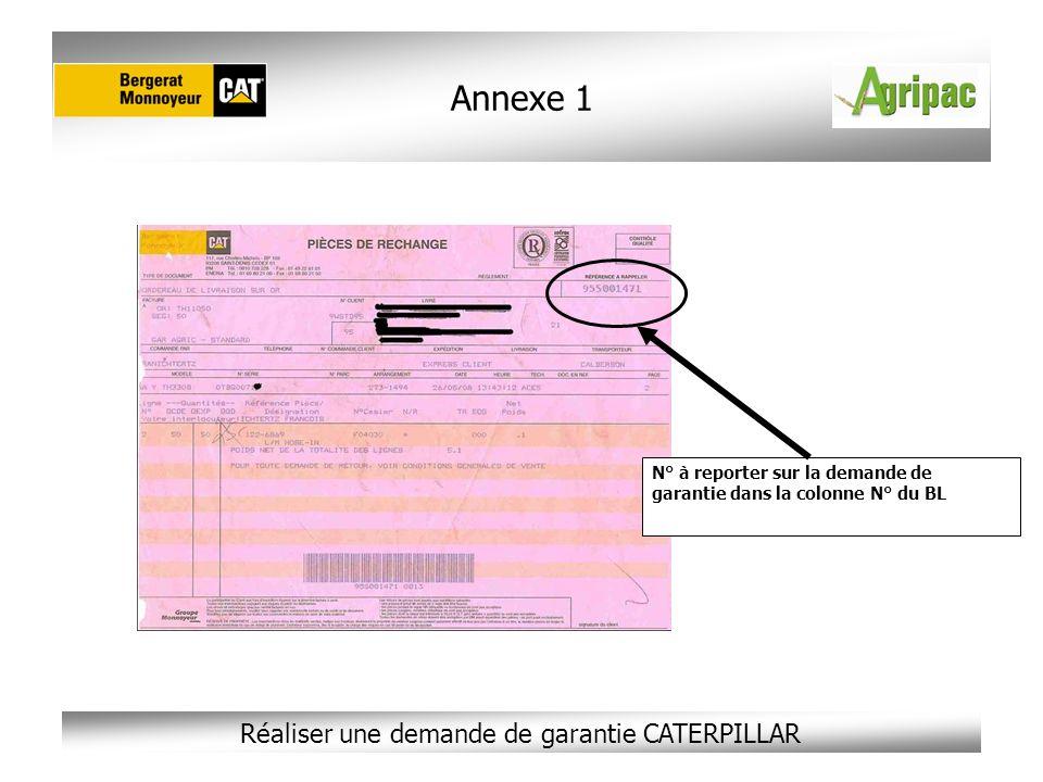 Réaliser une demande de garantie CATERPILLAR Annexe 1 N° à reporter sur la demande de garantie dans la colonne N° du BL