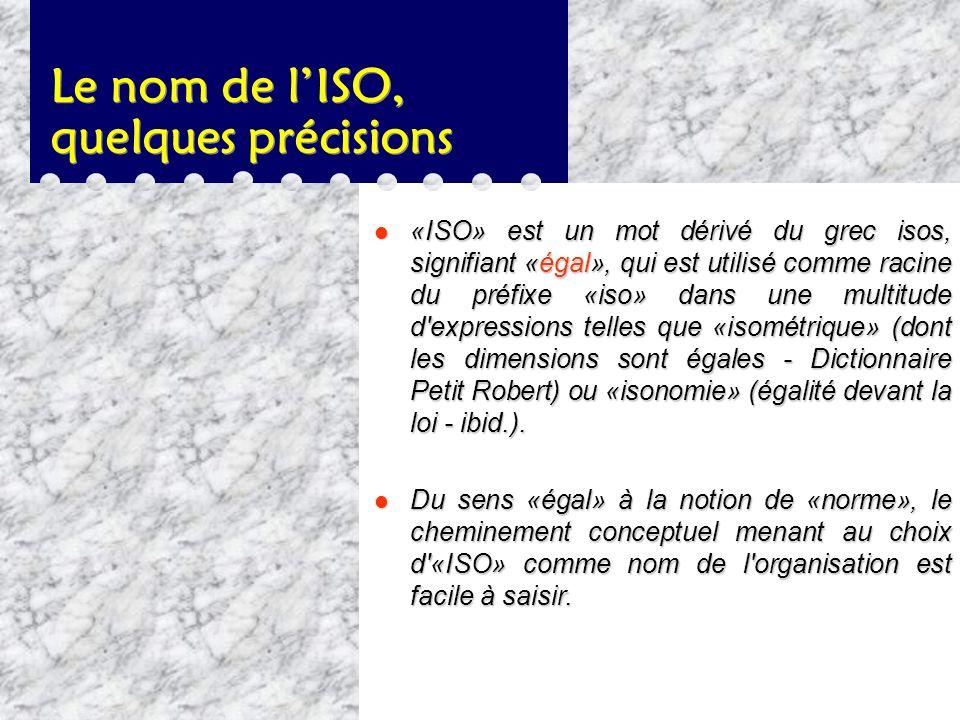 Quest-ce que lISO ? l L'organisation internationale de normalisation (ISO) est une fédération mondiale d'organismes nationaux de normalisation de quel