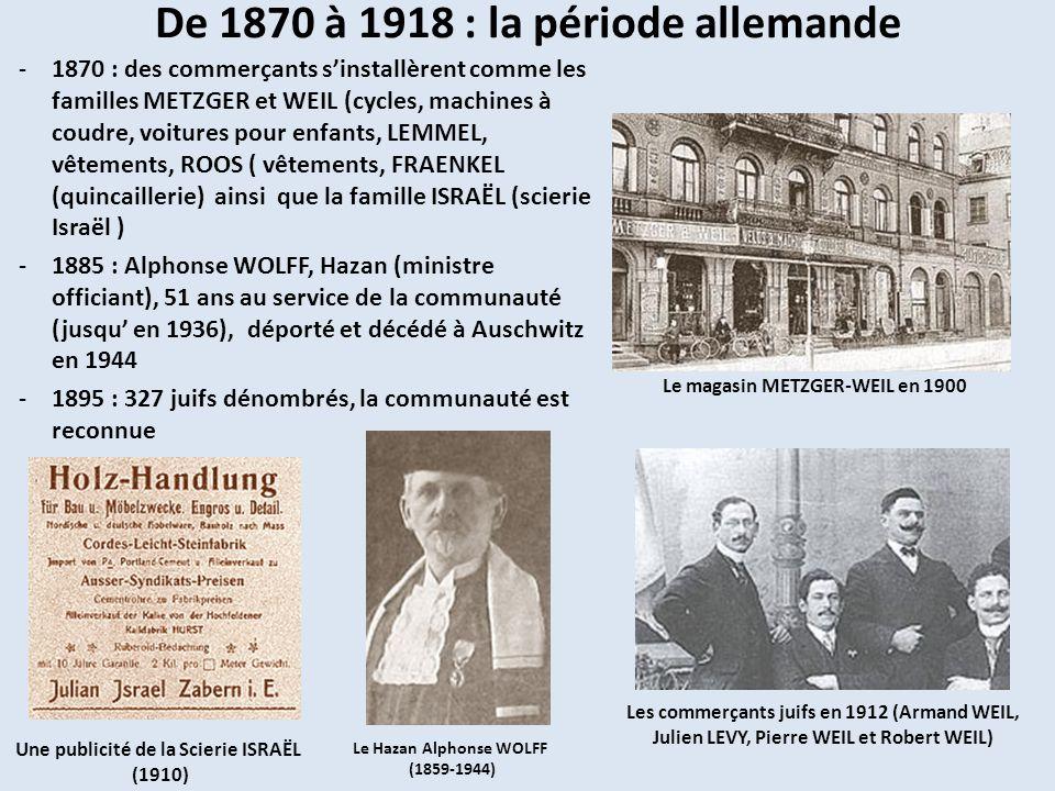 LAPOGEE -1896 : lécole juive, créée en 1784, comptait une quarantaine délèves (Salomon LEHMANN en était linstituteur et elle fermera en 1916) -1897 : la rabbin Marx STARIPOLSKY, nommé en 1896, assura la surveillance de la Boucherie Moritz (Der Israelit en 1897) et de la fabrique de Matzoth Léon LEVY (Der Israelit en 1903) -1898 : pose de la première pierre de la nouvelle synagogue le 22 mai; Isaac LEVY, Président de la Communauté -1900 : inauguration de la nouvelle synagogue de style gothique orientalisant, le 9 mars en grande pompe, loin du « Judenhof » (carte postale 1910)