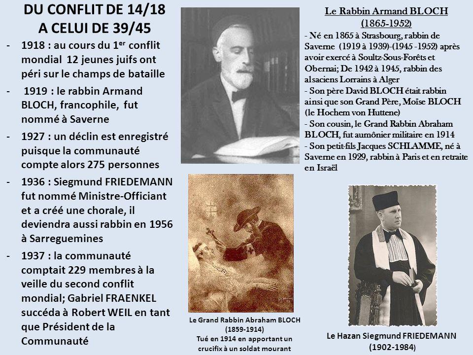 DU CONFLIT DE 14/18 A CELUI DE 39/45 -1918 : au cours du 1 er conflit mondial 12 jeunes juifs ont péri sur le champs de bataille - 1919 : le rabbin Ar