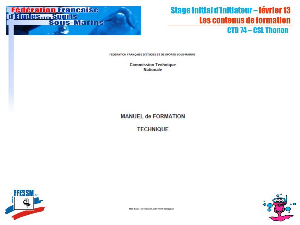 Stage initial dinitiateur – février 13 Les contenus de formation CTD 74 – CSL Thonon
