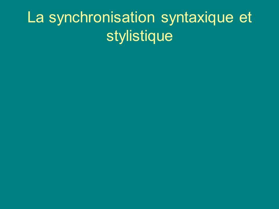 La synchronisation syntaxique et stylistique