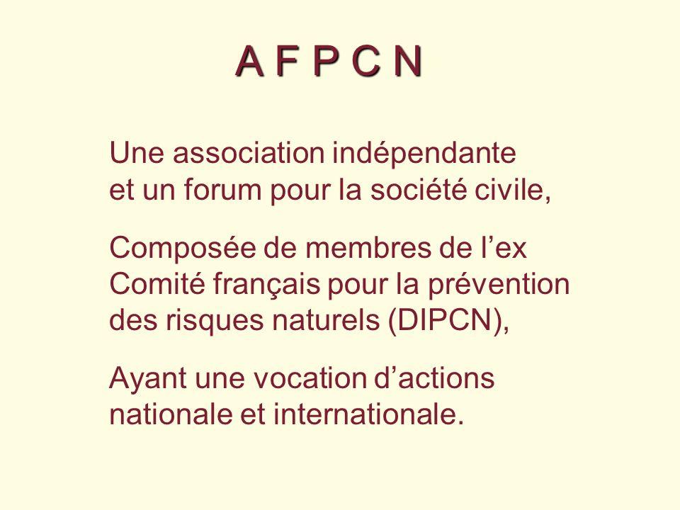 A F P C N Une association indépendante et un forum pour la société civile, Composée de membres de lex Comité français pour la prévention des risques n