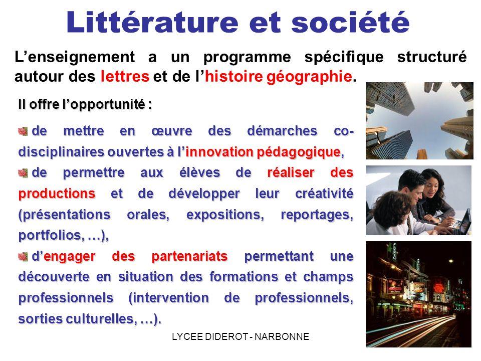 LYCEE DIDEROT - NARBONNE Littérature et société Lenseignement a un programme spécifique structuré autour des lettres et de lhistoire géographie. Il of
