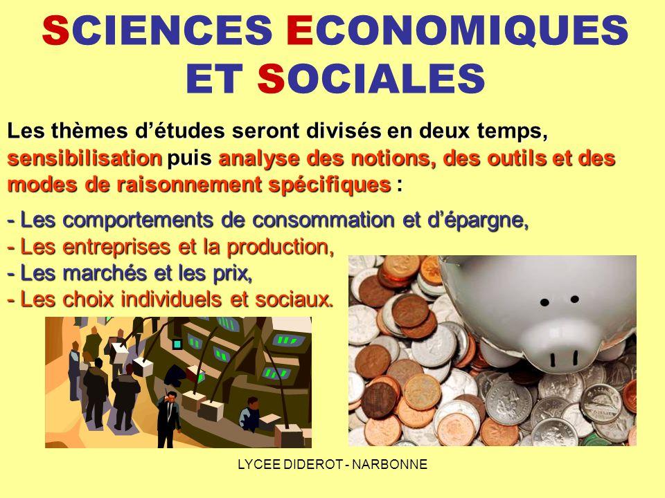 LYCEE DIDEROT - NARBONNE SCIENCES ECONOMIQUES ET SOCIALES Les thèmes détudes seront divisés en deux temps, sensibilisation puis analyse des notions, d