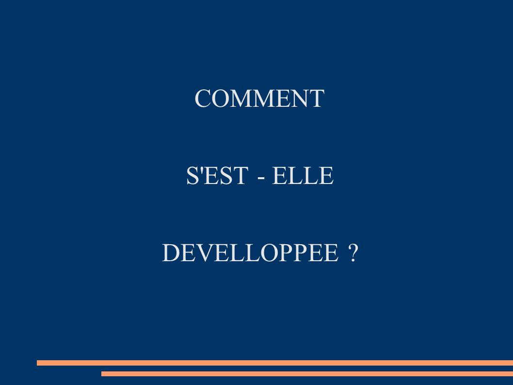 COMMENT S EST - ELLE DEVELLOPPEE