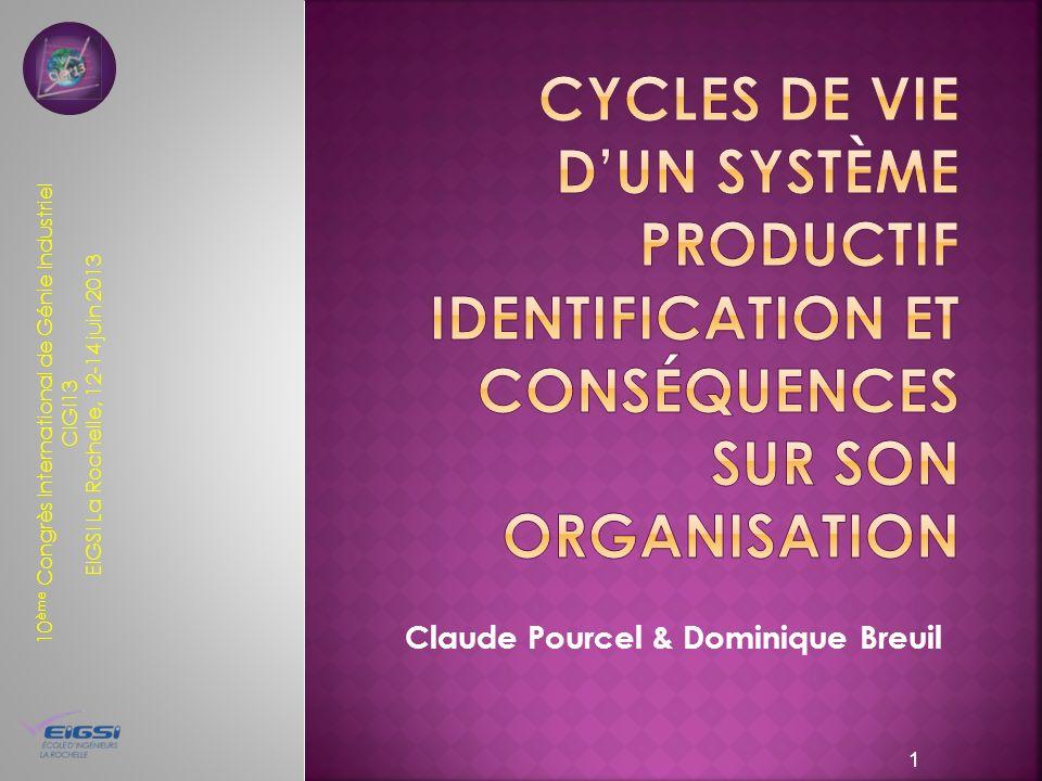 10 ème Congrès International de Génie Industriel CIGI13 EIGSI La Rochelle, 12-14 juin 2013 Claude Pourcel & Dominique Breuil 1