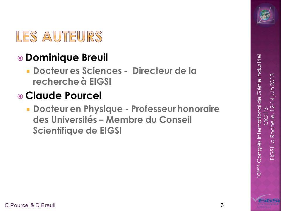 10 ème Congrès International de Génie Industriel CIGI13 EIGSI La Rochelle, 12-14 juin 2013 Dominique Breuil Docteur es Sciences - Directeur de la rech