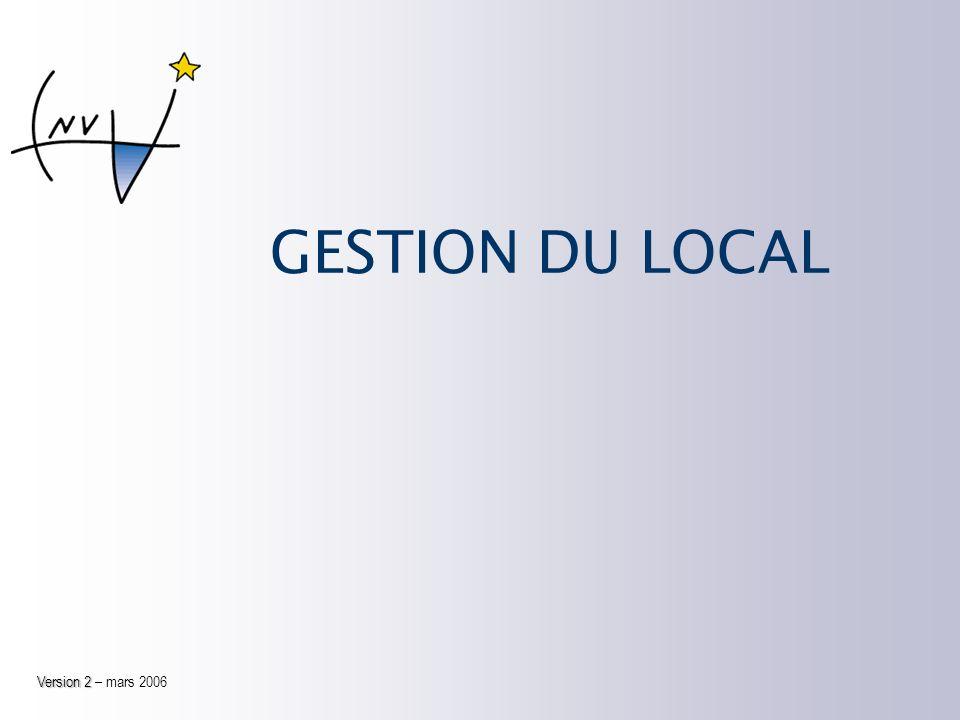 GESTION DU LOCAL Version 2 Version 2 – mars 2006
