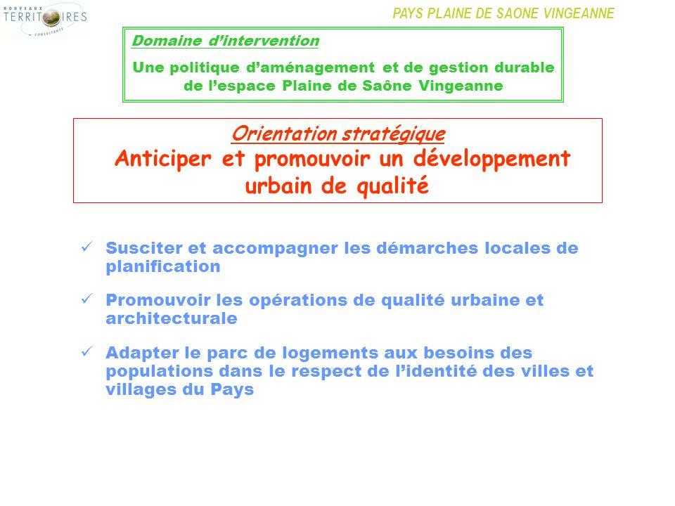 PAYS PLAINE DE SAONE VINGEANNE Susciter et accompagner les démarches locales de planification Promouvoir les opérations de qualité urbaine et architec