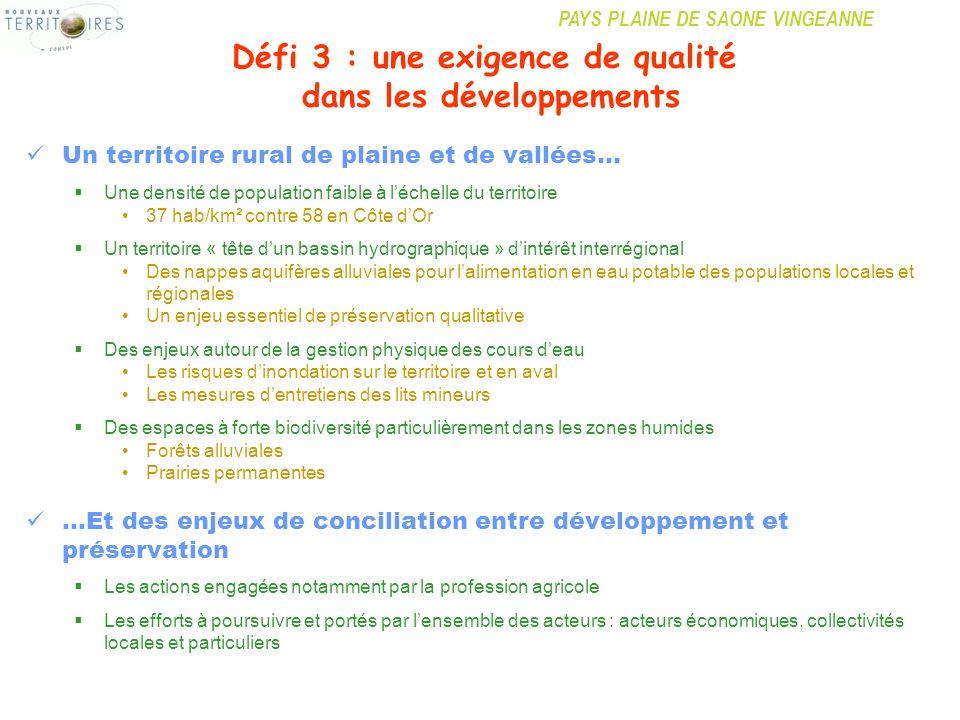 PAYS PLAINE DE SAONE VINGEANNE Défi 3 : une exigence de qualité dans les développements Un territoire rural de plaine et de vallées… Une densité de po