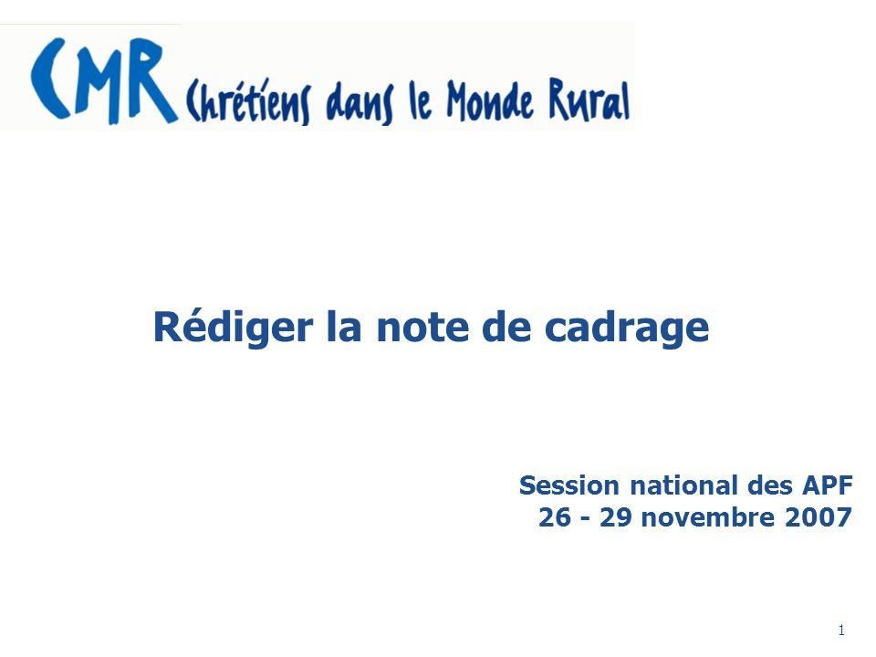 1 Rédiger la note de cadrage Session national des APF 26 - 29 novembre 2007
