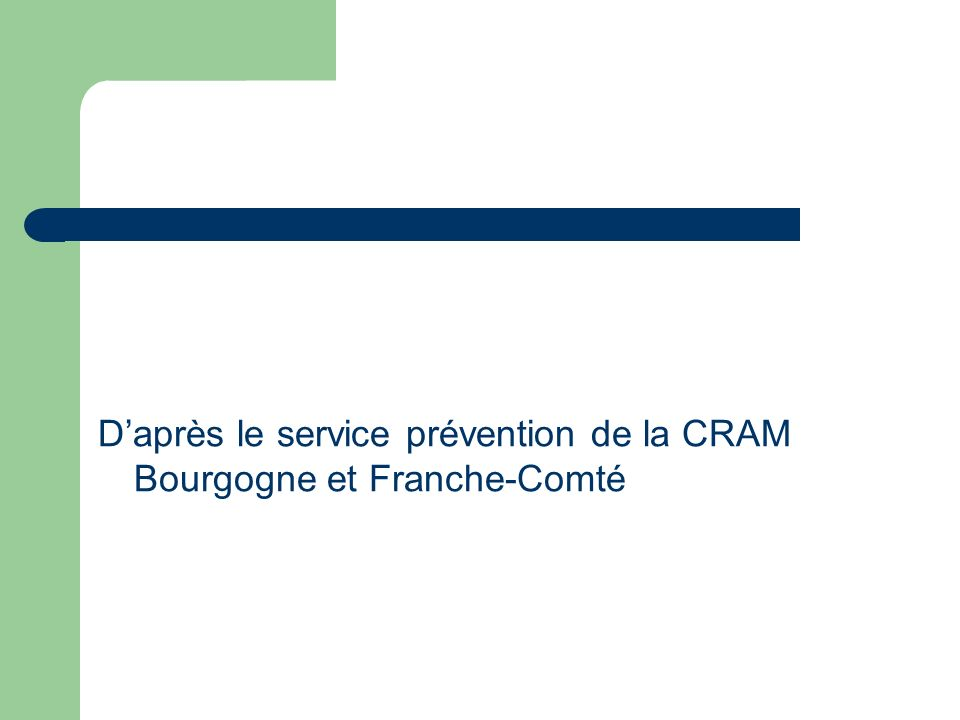 Daprès le service prévention de la CRAM Bourgogne et Franche-Comté