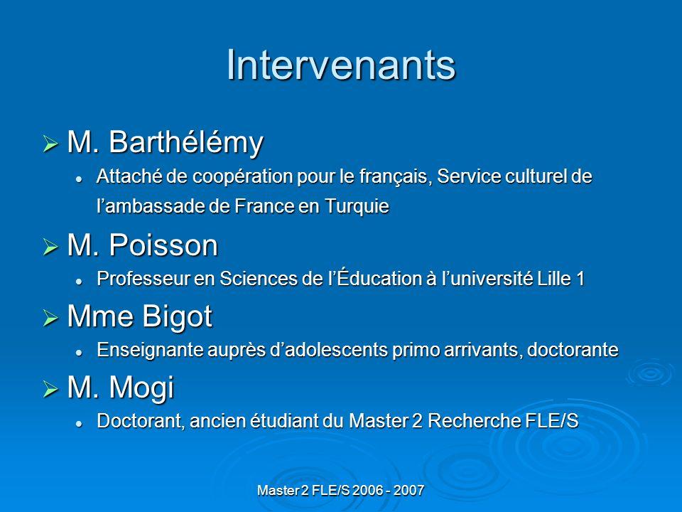 Master 2 FLE/S 2006 - 2007 Intervenants M. Barthélémy M.