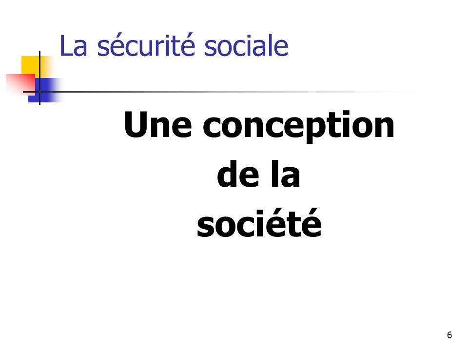 6 La sécurité sociale Une conception de la société