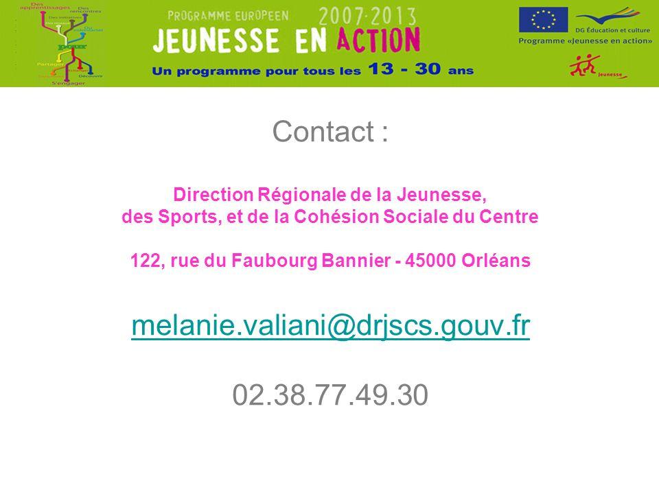 Contact : Direction Régionale de la Jeunesse, des Sports, et de la Cohésion Sociale du Centre 122, rue du Faubourg Bannier - 45000 Orléans melanie.valiani@drjscs.gouv.fr 02.38.77.49.30 melanie.valiani@drjscs.gouv.fr