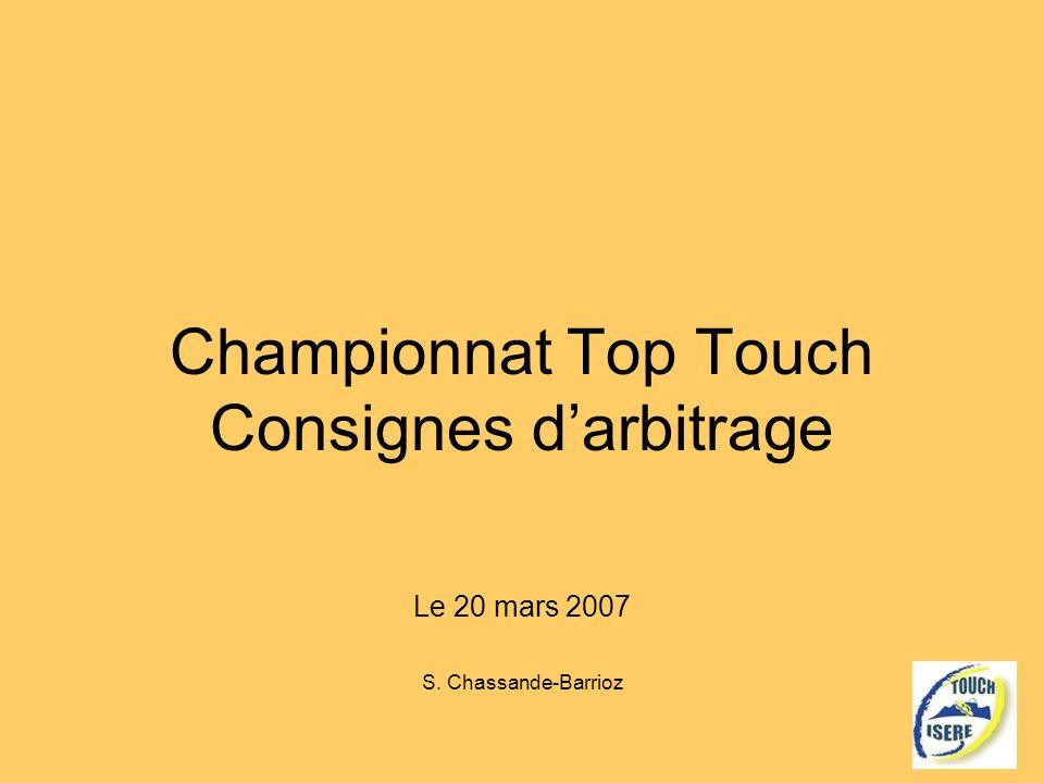 Championnat Top Touch Consignes darbitrage Le 20 mars 2007 S. Chassande-Barrioz