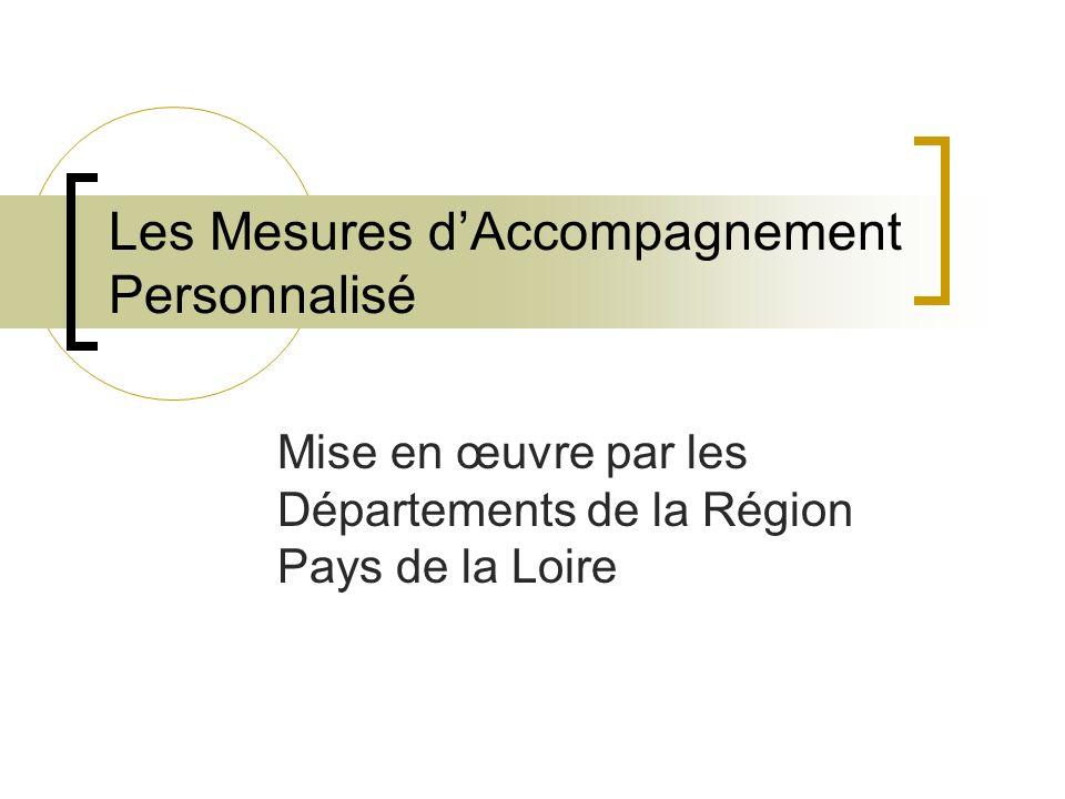 Les Mesures dAccompagnement Personnalisé Mise en œuvre par les Départements de la Région Pays de la Loire