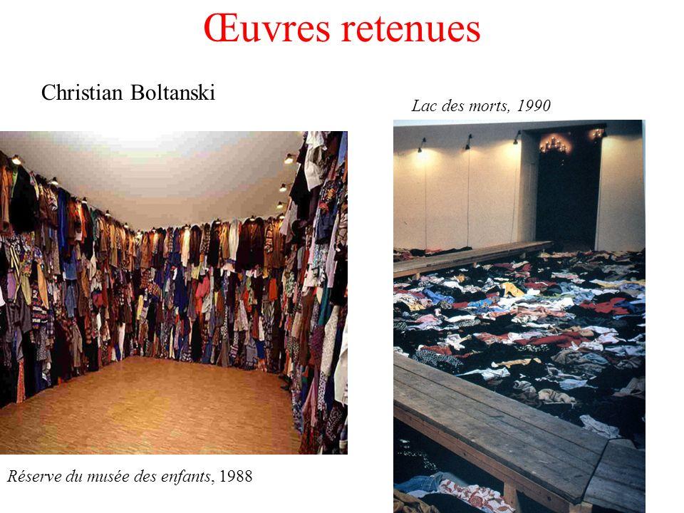 Œuvres retenues Christian Boltanski Réserve du musée des enfants, 1988 Lac des morts, 1990