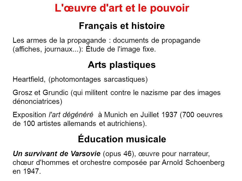 L'œuvre d'art et le pouvoir Français et histoire Les armes de la propagande : documents de propagande (affiches, journaux...): Étude de l'image fixe.