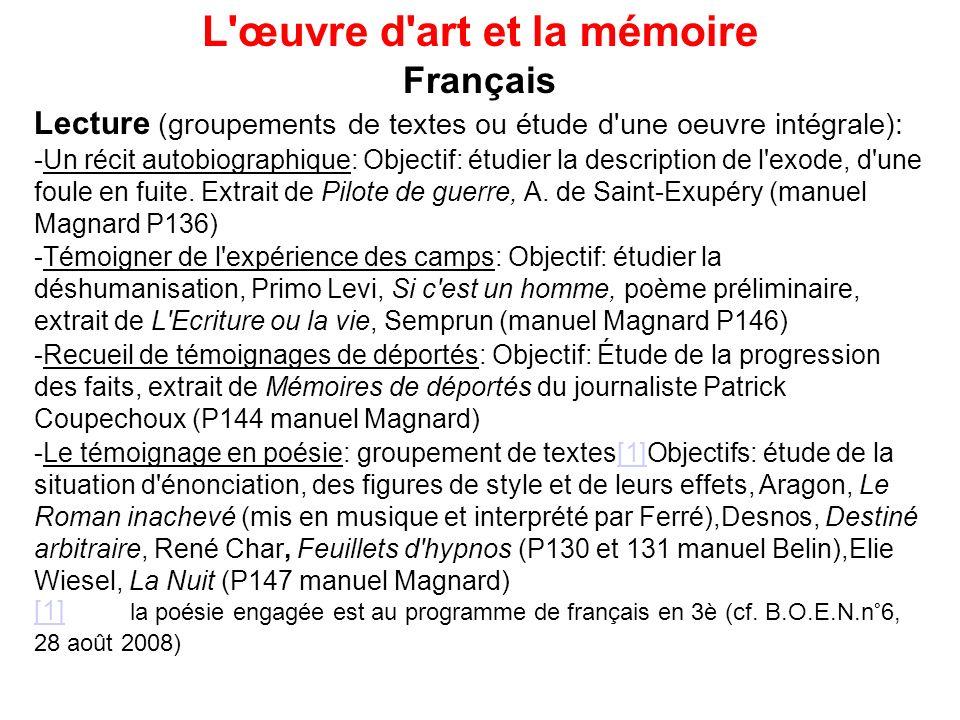 L'œuvre d'art et la mémoire Français Lecture (groupements de textes ou étude d'une oeuvre intégrale): -Un récit autobiographique: Objectif: étudier la