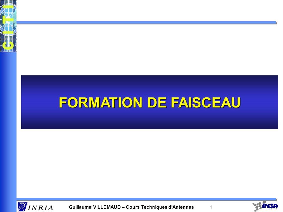 Guillaume VILLEMAUD – Cours Techniques dAntennes 1 FORMATION DE FAISCEAU