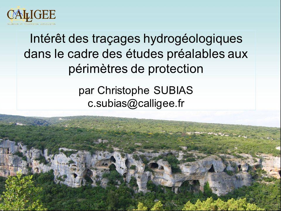 Attention : 1.les résultats dun traçage sont à reporter à des conditions hydrologiques données 2.