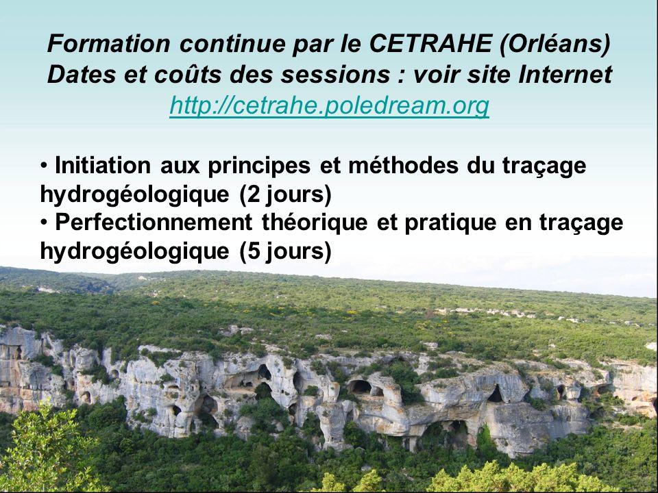 Formation continue par le CETRAHE (Orléans) Dates et coûts des sessions : voir site Internet http://cetrahe.poledream.org http://cetrahe.poledream.org