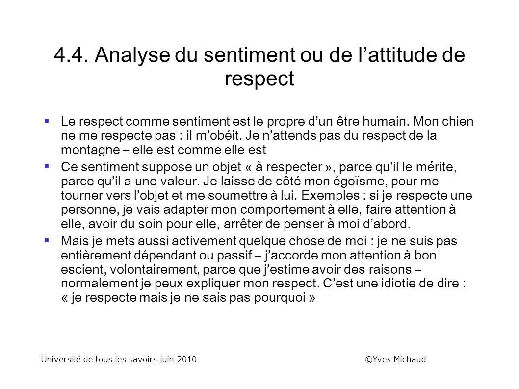 4.4. Analyse du sentiment ou de lattitude de respect Le respect comme sentiment est le propre dun être humain. Mon chien ne me respecte pas : il mobéi