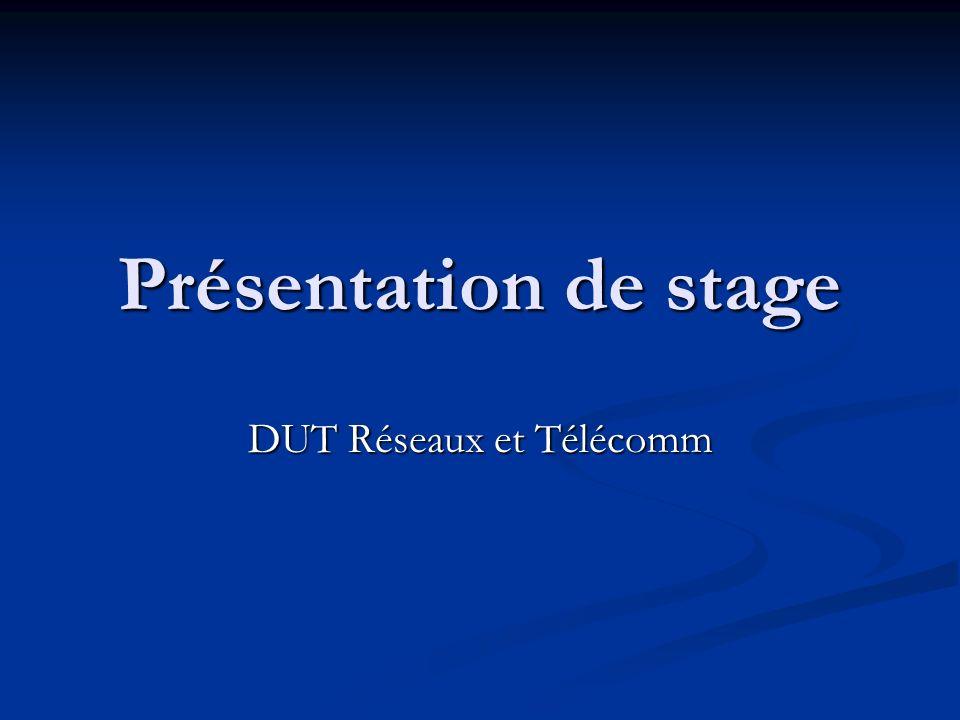 Présentation de stage DUT Réseaux et Télécomm