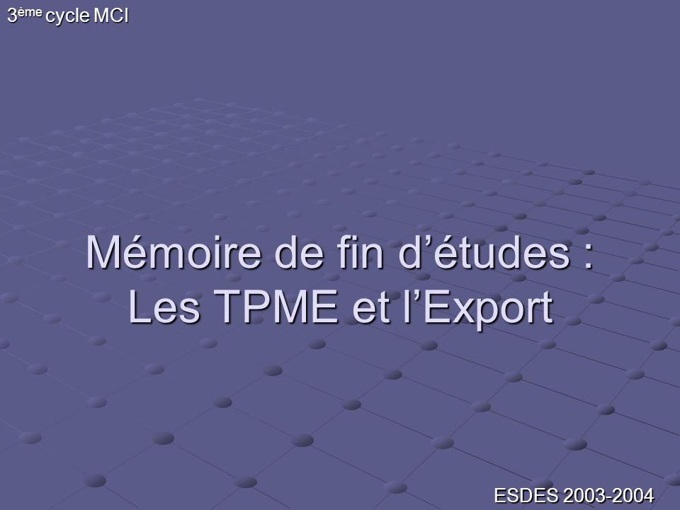 Mémoire de fin détudes : Les TPME et lExport 3 ème cycle MCI ESDES 2003-2004
