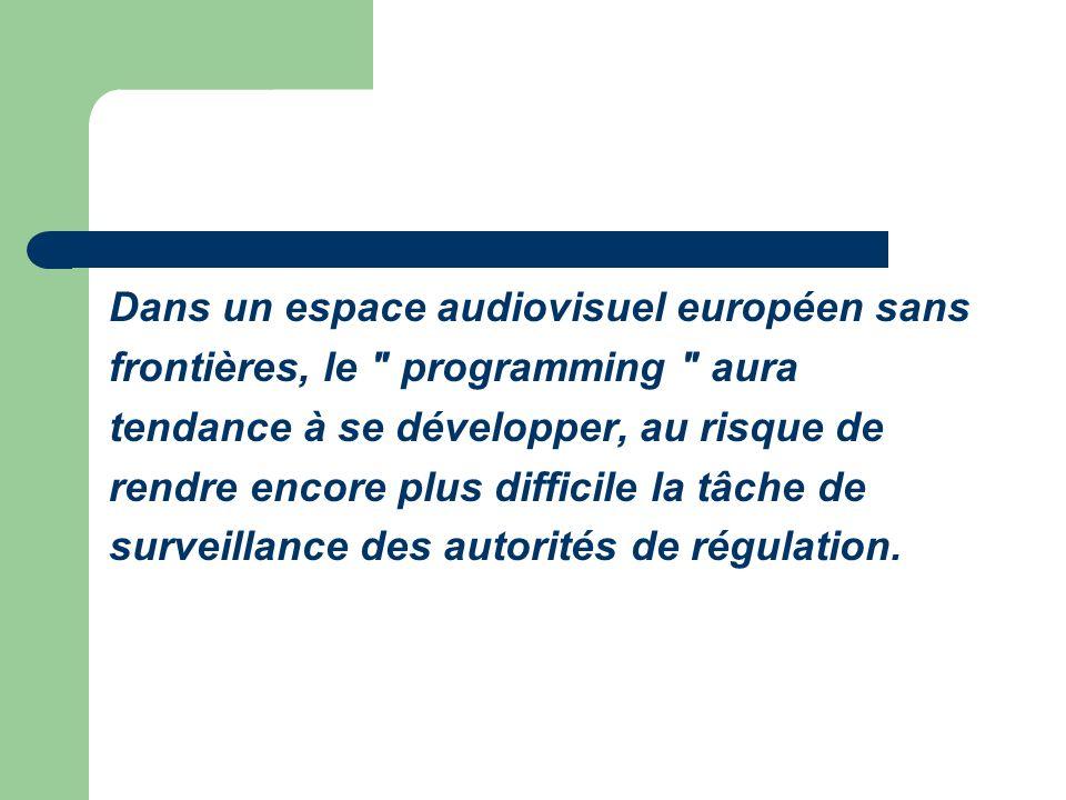 Dans un espace audiovisuel européen sans frontières, le