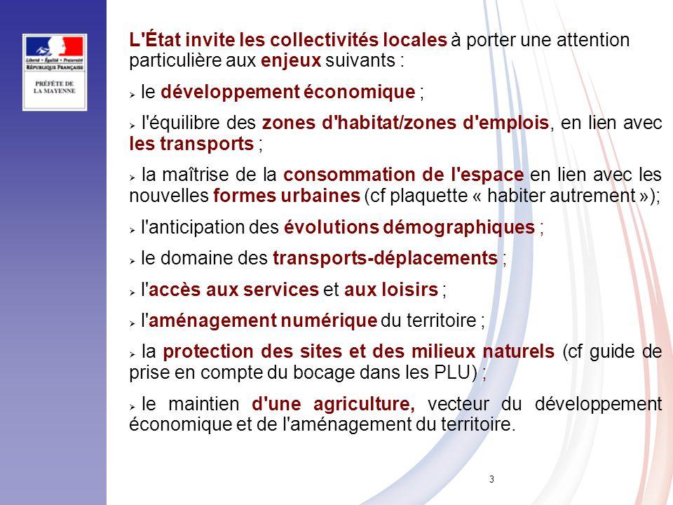 3 L'État invite les collectivités locales à porter une attention particulière aux enjeux suivants : le développement économique ; l'équilibre des zone