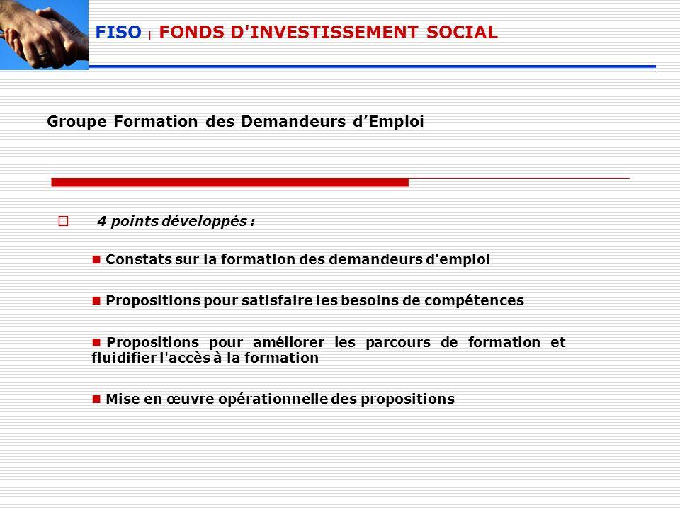 Groupe Formation des Demandeurs dEmploi 4 points développés : Constats sur la formation des demandeurs d'emploi Propositions pour satisfaire les besoi