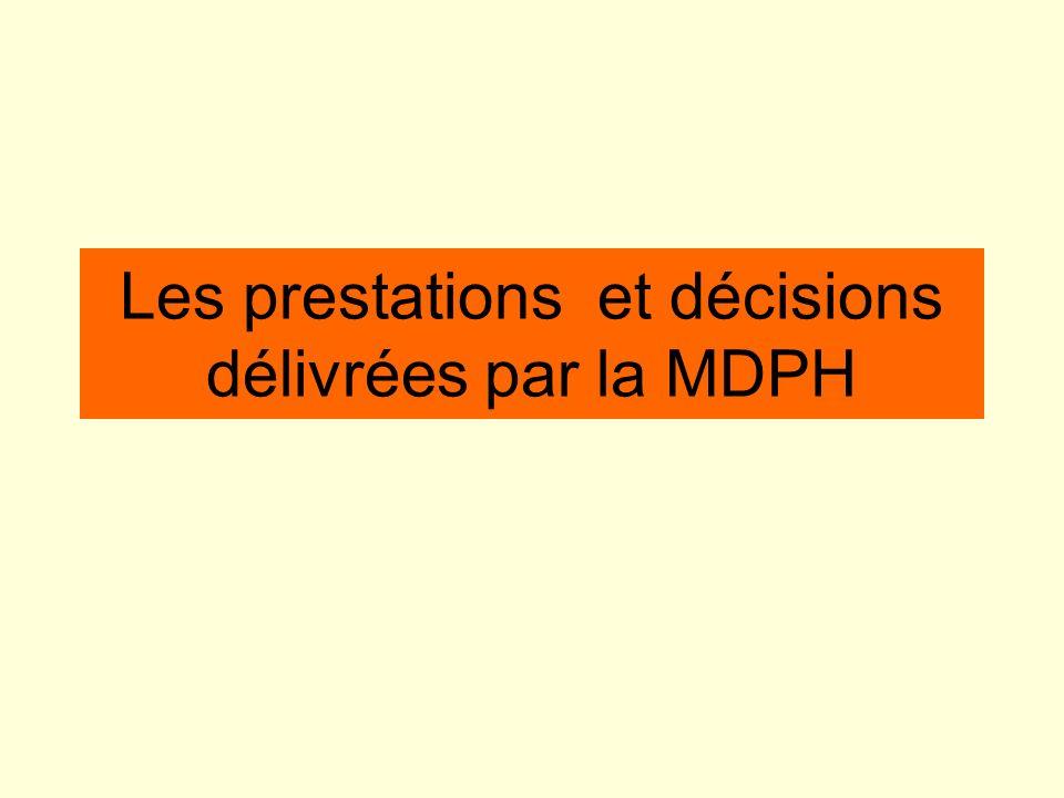 Les prestations et décisions délivrées par la MDPH