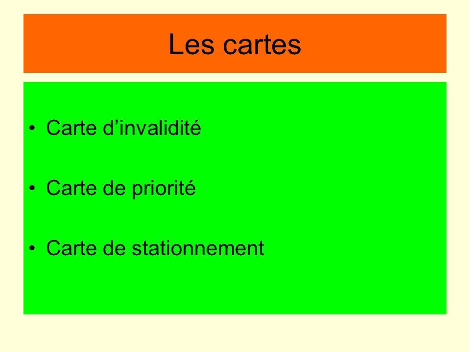 Les cartes Carte dinvalidité Carte de priorité Carte de stationnement