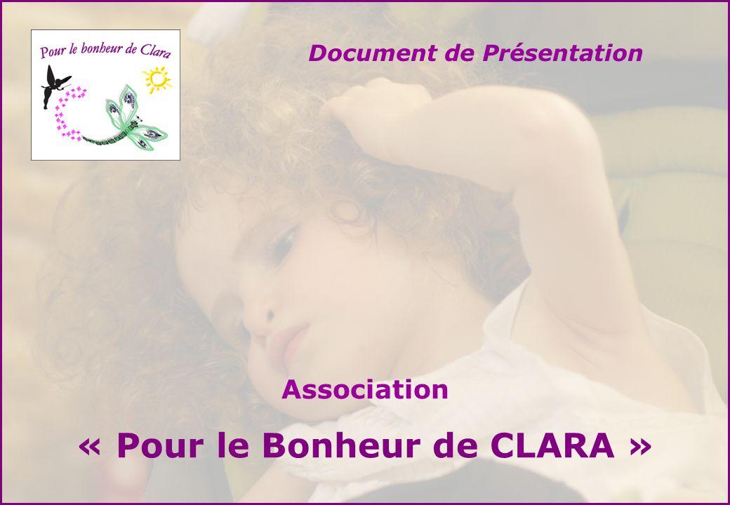 Association « Pour le Bonheur de CLARA » Document de Présentation